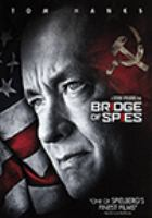 Cover image for Bridge of spies [DVD] / Dreamworks Pictures, Fox 2000 Pictures and Reliance Entertainment present in association with Participant Media and TSG Entertainment ; produced by Steven Spielberg, Marc Platt, Kristie Macosko Krieger ; written by Matt Charman and Ethan Coen & Joel Coen ; directed by Steven Spielberg.