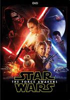 Cover image for Star Wars, episode VII, the Force Awakens [DVD] / director, J.J. Abrams ; writers, Lawrence Kasdan, J.J. Abrams.