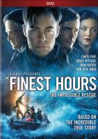 Cover image for The finest hours [DVD] / Disney presents ; a Whitaker Entertainment/Red Hawk Entertainment production ; produced by Jim Whitaker, Dorothy Aufiero ; screenplay by Scott Silver and Paul Tamasy & Eric Johnson ; directed by Craig Gillespie.