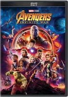Cover image for Avengers [DVD] : infinity war / producers, Kevin Feige, Louis D'Ésposito, Victoria Alonso, Michael Grillo, Stan Lee ; writers, Christopher Markus & Stephen McFeely ; directors, Anthony and Joe Russo.