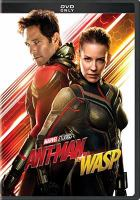 Cover image for Ant-Man and the Wasp [DVD] / Marvel Studios presents ; directed by Peyton Reed ; written by Chris McKenna & Erik Sommers and Paul Rudd & Andrew Barrer & Gabriel Ferrari ; produced by Kevin Feige, Stephen Broussard ; executive producers, Louis D'Esposito, Victoria Alonso, Stephen Broussard, Charles Newirth, Stan Lee.