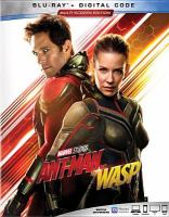 Cover image for Ant-Man and the Wasp [blu-ray] / directed by Peyton Reed ; written by Chris McKenna & Erik Sommers and Paul Rudd & Andrew Barrer & Gabriel Ferrari ; produced by Kevin Feige, Stephen Broussard ; Marvel Studios presents.