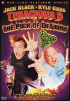 Cover image for Tenacious D in the Pick of destiny [DVD] / New Line Cinema presents a Red Hour production ; produced by Jack Black, Kyle Gass, Stuart Cornfeld ; written by Jack Black & Kyle Gass & Liam Lynch ; directed by Liam Lynch.
