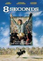 Cover image for 8 seconds [DVD] / director, John G. Avildsen.
