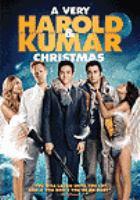Cover image for A very Harold & Kumar Christmas [DVD] / ; screenplay, Jon Hurwitz, Hayden Schlossberg ; produced by Greg Shapiro ; written by Jon Hurwitz & Hayden Schlossberg ; director, Todd Strauss-Schulson.