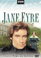 Cover image for Jane Eyre [DVD] / by Charlotte Bront©± ; dramatised by Alexander Baron ; producer Barry Letts ; directed by Julian Amyes.