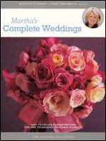 Cover image for Martha's complete weddings [DVD] : [easy-to-follow demonstrations tips and techniques printable planners] / [presented by] Martha Stewart Living Omnimedia.