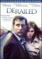 Cover image for Derailed [DVD] / An Alliance Films release the Weinstein Company and Miramax Films present a di Bonaventura Pictures in association with Patalex V Productions Limited ; a film by Mikael Håfström ; produced by Lorenzo di Bonaventura ; screenplay by Stuart Beattie ; directed by Mikael Håfström.