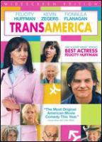 Cover image for Transamerica [DVD] / Belladonna Productions presents ; written and directed by Duncan Tucker ; produced by Linda Moran, Ren©♭ Bastian, Sebastian Dungan.