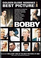 Cover image for Bobby [DVD] / The Weinstein Company and Bold Films ; produced by Edward Bass, Michel Litvak, Holly Wiersma ; written by Emilio Estevez ; directed by Emilio Estevez.