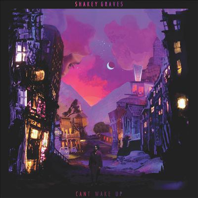 Cover image for Can't wake up [compact disc] / Shakey Graves.