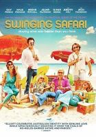 Cover image for Swinging safari [DVD] / Blue Fox Entertaianment, Screen Australia and Piccadilly Pictures in association with Son Capital present ; produced by Al Clark and Jamie Hilton ; written and directed by Stephan Elliott.