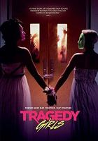 Cover image for Tragedy girls [DVD] / Gunpowder & Sky presents a The Comeback Kids and New Artist production in association with Ardor Pictures ; music by Russ Howard III ; produced by Anthony Holt, Armen Aghaeian, Edward Mokhtarian, Cameron Van Hoy, Tara Ainsley, Craig Robinson ; written by Tyler MacIntyre, Chris Lee Hill ; directed by Tyler MacIntyre.