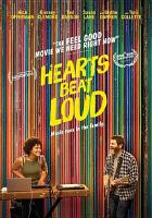 Cover image for Hearts beat loud [DVD] / Gunpowder & Sky presents ; a Park Pictures, Burn Later, HK production ; a film by Brett Haley ; directed by Brett Haley ; written by Brett Haley & Marc Basch ; produced by Houston King, Sam Bisbee, Sam Slater.