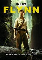 Cover image for In like Flynn [DVD] / Blue Fox Entertainment ; producers, Corey Large, James M. Vernon ; writers, Marc Furmie, Corey Large, Steve Albert, Luke Flynn ; director, Russell Mulcahy