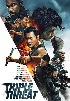 Cover image for Triple threat [DVD] / Shanghai Aurora Alliance Films presents an SC Films Thailand production ; a Hamilton Entertainment production in association with Arclight Films International and Well Go USA Entertainment ; produced in association with Lobsand Productions Limited ; produced by Michael Selby, Ying Ye, Gary Hamilton, Mike Gabrawy ; screenplay by Joey O'Bryan, Fangjin Song ; directed by Jesse V. Johnson.