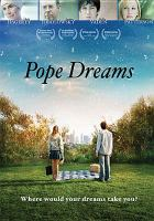 Cover image for Pope dreams [DVD] / Pescadito Productions.