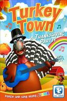 Cover image for Turkey town [DVD] : a Thanksgiving party! / director, Pippa Seymour.