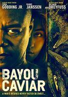 Cover image for Bayou caviar / director, Cuba Gooding, Jr.