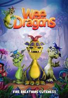 Cover image for Wee dragons [DVD] / director, James Snider.