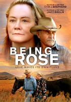 Cover image for Being Rose [DVD] / director, Rod McCall.