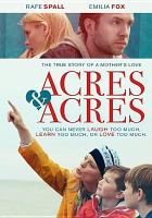 Cover image for Acres and acres / Studio Soho Films presents ; a Nick Hamson production ; produced by Nick Hamson ; written for the screen and directed by Niall Johnson.