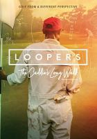 Cover image for Loopers : the caddie's long walk / director, Jason Baffa.