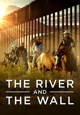 Cover image for River and the wall / director, Ben Masters.