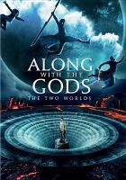 Cover image for Along with the gods [DVD] : the two worlds = Yu shen tong hang / Lotte Entertainment & Dexter Studios present ; Realies Pictures & Dexter Studios production ; producers, Won Doung-yeon, Kim Ho-sung ; writer & director Kim Yong-hwa