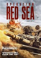 Cover image for Operation red sea [DVD] / screenplay by Feng Ji, Chen Zhuzhu, Eric Lin ; directed by Dante Lam.