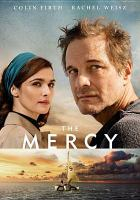 Cover image for The mercy [DVD] / StudioCanal and BBC Films present ; a Blueprint Pictures production ; in association with Galatée Films ; directed by James Marsh ; screenplay by Scott Z. Burns ; produced by Graham Broadbent, Peter Czernin, Scott Z. Burns, Nicolas Mauvernay, Jacques Perrin.