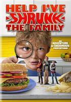 Cover image for Help, I've shrunk the family! [DVD] / director, Tim Oliehoek