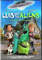 Cover image for Luis and the aliens [DVD] / Global Screen presents ; a Ulysses Films Fabrique d'Images animated film ; produced by Emely Christians, Jean-Marie Musique, Christine Parisse, Frédérique Vinel, Anders Mastrup ; idea and original screenplay, Wolfgang Lauenstein, Christoph Lauenstein ; co-directed by Sean McCormack directed by Wolfgang Lauenstein and Christoph Lauenstein.