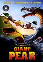 Cover image for The incredible story of the giant pear [DVD] / directors, Philip Einstein Lipski, Jorgen Lerdam & Amalie Næsby Fick.