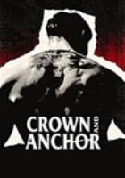 Cover image for Crown and anchor / director, Andrew Rowe.