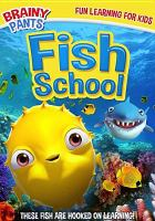 Cover image for Fish school [DVD] / Wownow Entertainment presents ; produced/directed by Izzy Clarke.