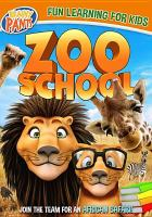 Cover image for Zoo School [DVD] / Dreamscape presents ; WowNow Entertainment ; produced by Chris Young and John Dinovo ; directed by Izzy Clarke.