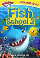 Cover image for Fish School 2 (DVD) [videorecording].