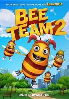 Cover image for Bee team 2 [DVD] / Wownow Entertainment presents ; written by BC Furtney ; directed by Evan Tramel ; produced by Jay Tremblay and Cynthia Anderson.