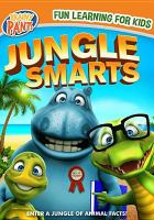 Cover image for Jungle smarts [DVD] / Wownow Entertinment presents ; directed by Izzy Clarke ; produced by Chris Young and John Dinovo, Lawrence Owen and Kate Simonin.