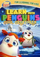 Cover image for Learning With Penguins: Cool Creatures (DVD) [videorecording].