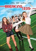 Cover image for Breaking legs [DVD] / Lighthouse Pictures a UFO Pictures, Ditch Pitchures production ; produced by Micah Brandt ; written and directed by Mark Marchillo.
