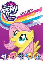Cover image for My little pony. Friendship is magic. Fluttershy [DVD]