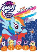 Cover image for My little pony. Friendship is magic. Pony trick or treat [DVD]