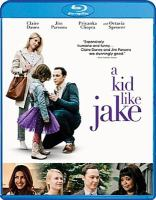 Cover image for A kid like Jake [blu-ray] / IFC Films and Burn Later Productions present ; a That's Wonderful Productions/Double Nickel Entertainment/Bankside Films production ; in association with Head Gear Films, Metrol Technology and S. Howard Films ; written by Daniel Pearle ; produced by Jim Parsons, Todd Spiewak, Eric Norsoph, Paul Bernon, Rachel Song ; directed by Silas Howard.