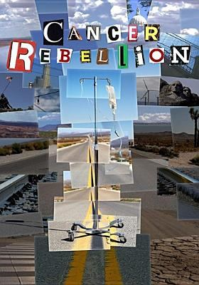 Cover image for Cancer rebellion [DVD] / director, Hernan Barangan.