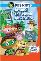 Cover image for Super why! Around the world adventure [DVD].