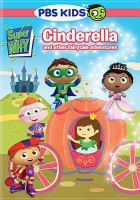 Cover image for Super why! Cinderella and other fairytale adventures [DVD] / PBS Kids.
