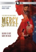 Cover image for Mercy Street [DVD] / created by Lisa Q. Wolfinger & David Zabel ; Lone Wolf Media ; Remainder Men ; Scott Free.
