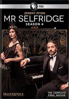 Cover image for Mr. Selfridge. Season 4 [DVD] / ITV Studios and Masterpiece ; series producer Dominic Barlow ; producer, Jeremy Piven ; directed by Robert Del Maestro, Bill Anderson, Fraser MacDonald, Joss Agnew, and Rob Evans ; written by Helen Raynor, Kate O'Riordan, Matt Jones, James Payne, Ben Morris, and Hamish Wright ; created by Andrew Davies ; developed by Kate Brooke.